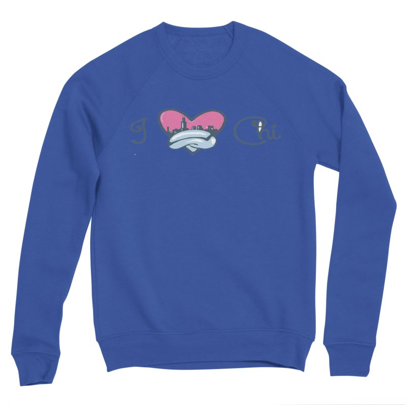 I Love The Chi Women's Sponge Fleece Sweatshirt by Chicago Music's Apparel and Retail Shop