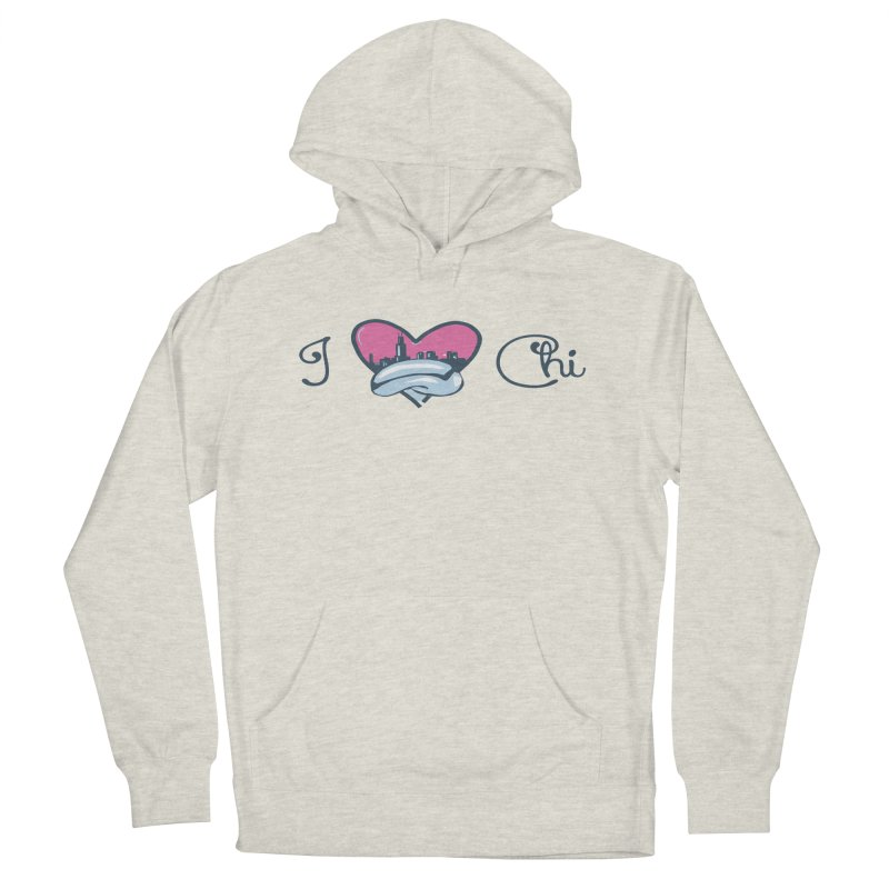 I Love The Chi Women's French Terry Pullover Hoody by Chicago Music's Apparel and Retail Shop
