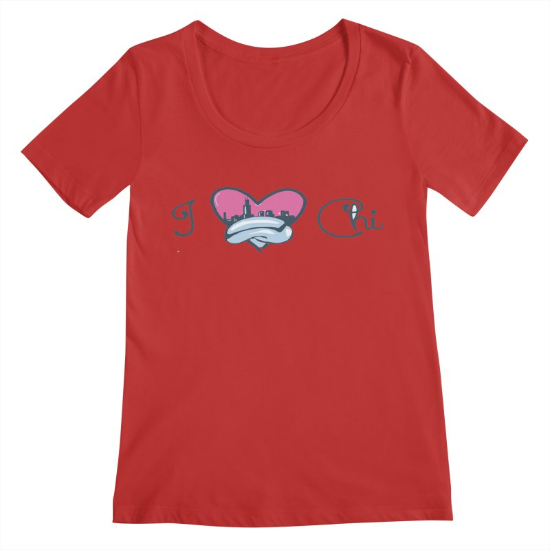 I Love The Chi Women's Regular Scoop Neck by Chicago Music's Apparel and Retail Shop