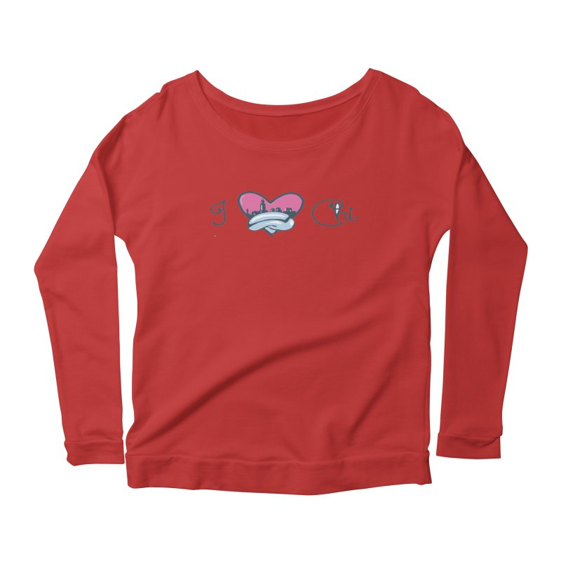 I Love The Chi Women's Scoop Neck Longsleeve T-Shirt by Chicago Music's Apparel and Retail Shop