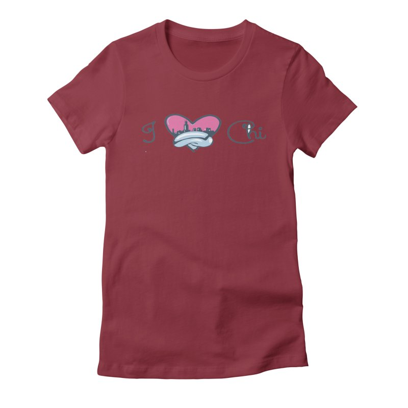I Love The Chi Women's Fitted T-Shirt by Chicago Music's Apparel and Retail Shop