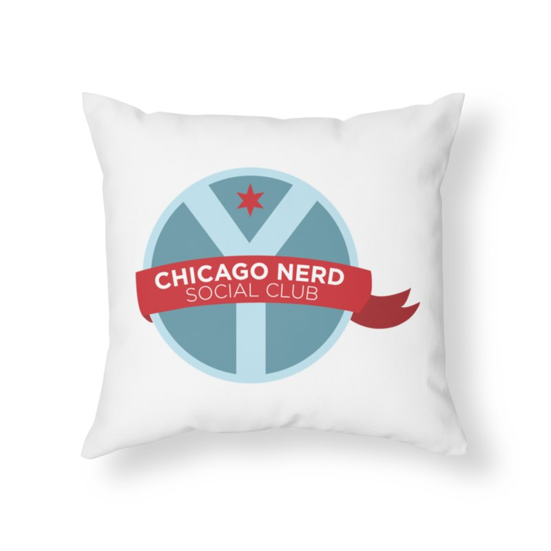 Chicago Nerd Social Club Home Throw Pillow by Chicago Nerd Social Club