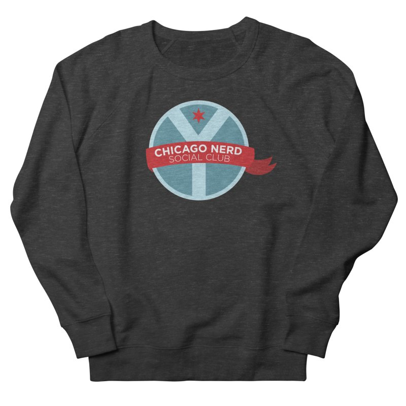 Chicago Nerd Social Club Women's French Terry Sweatshirt by Chicago Nerd Social Club
