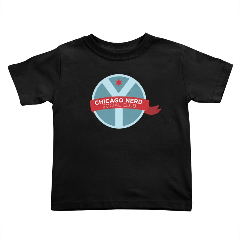 Chicago Nerd Social Club Kids Toddler T-Shirt by Chicago Nerd Social Club