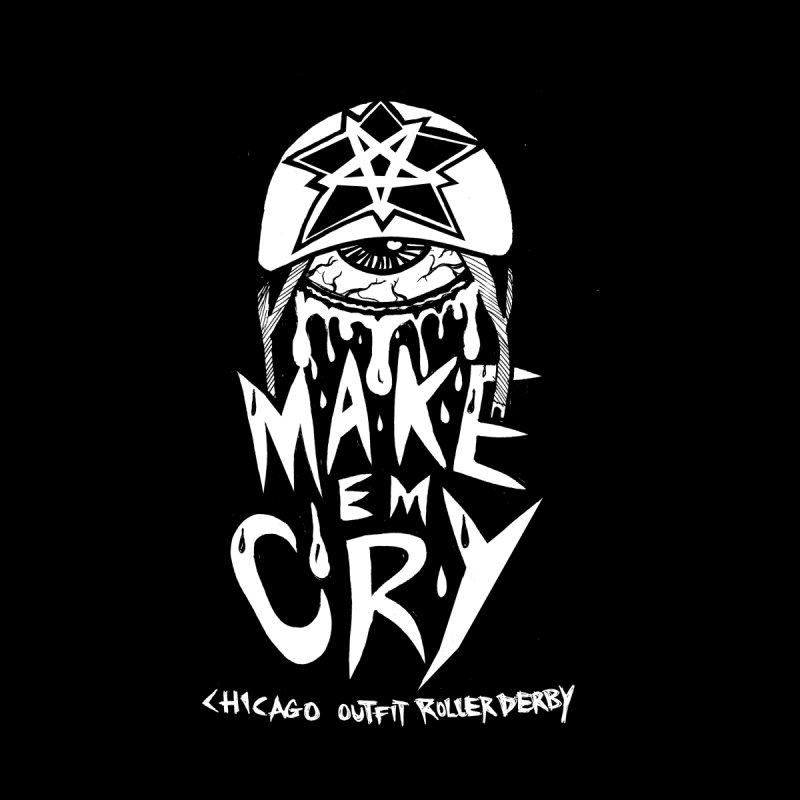 Make 'Em Cry by Chicago Outfit Roller Derby