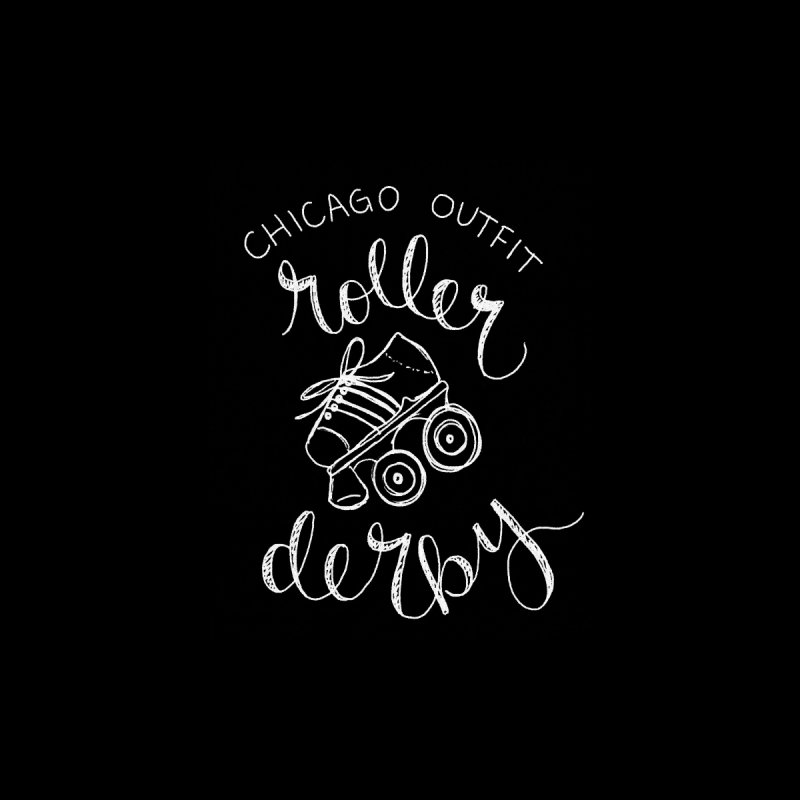 Chalkboard by Chicago Outfit Roller Derby