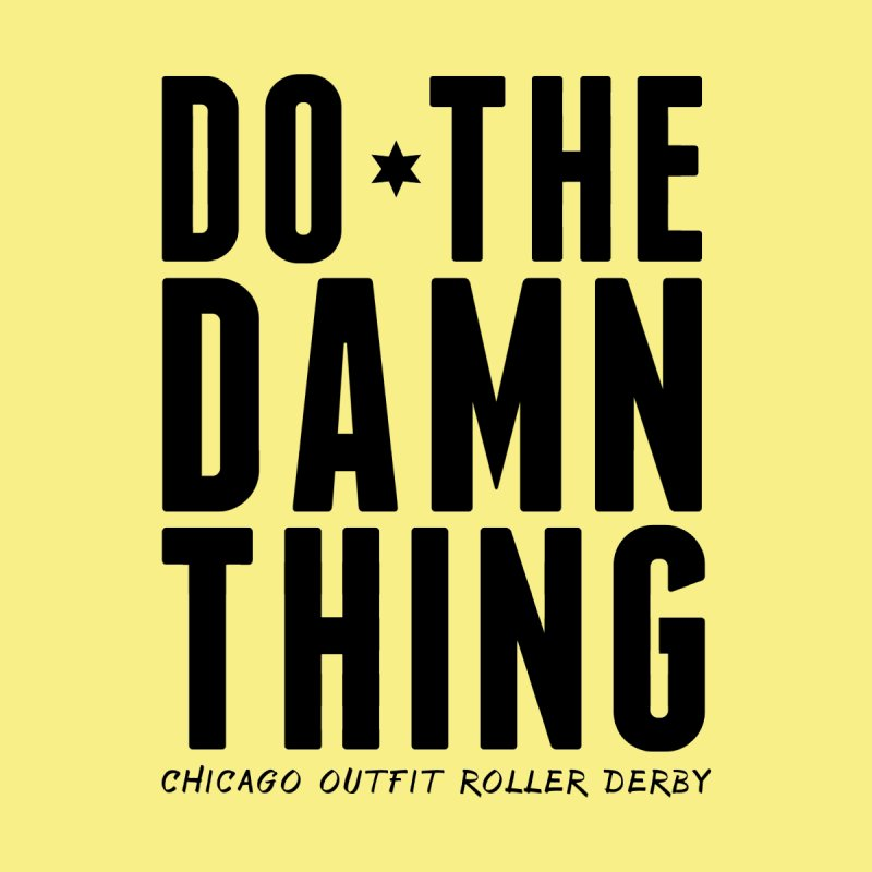 Do The Damn Thing by Chicago Outfit Roller Derby