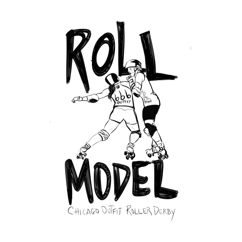 Roll Model by Chicago Outfit Roller Derby