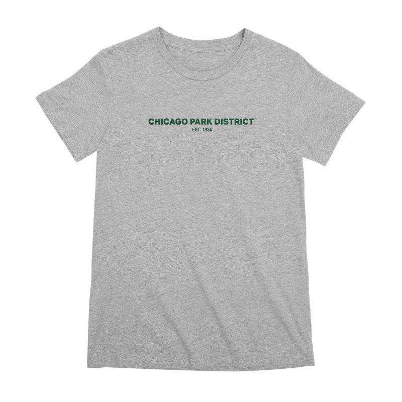 Chicago Park District Established - Green Women's Premium T-Shirt by chicago park district's Artist Shop