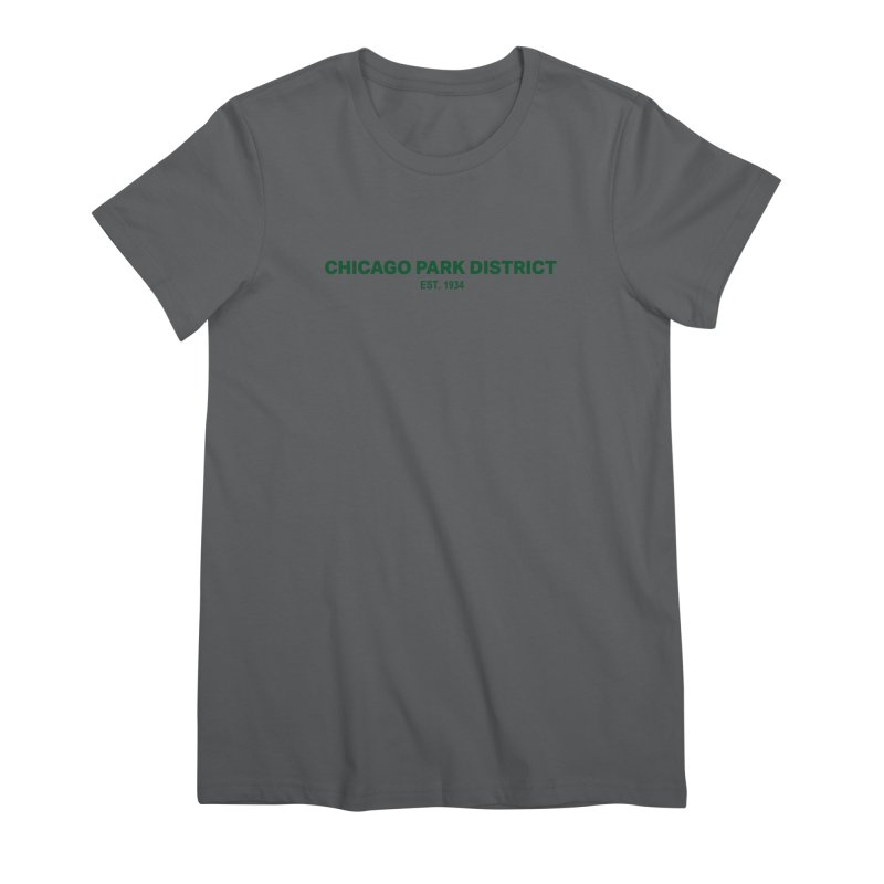 Chicago Park District Established - Green Women's T-Shirt by chicago park district's Artist Shop