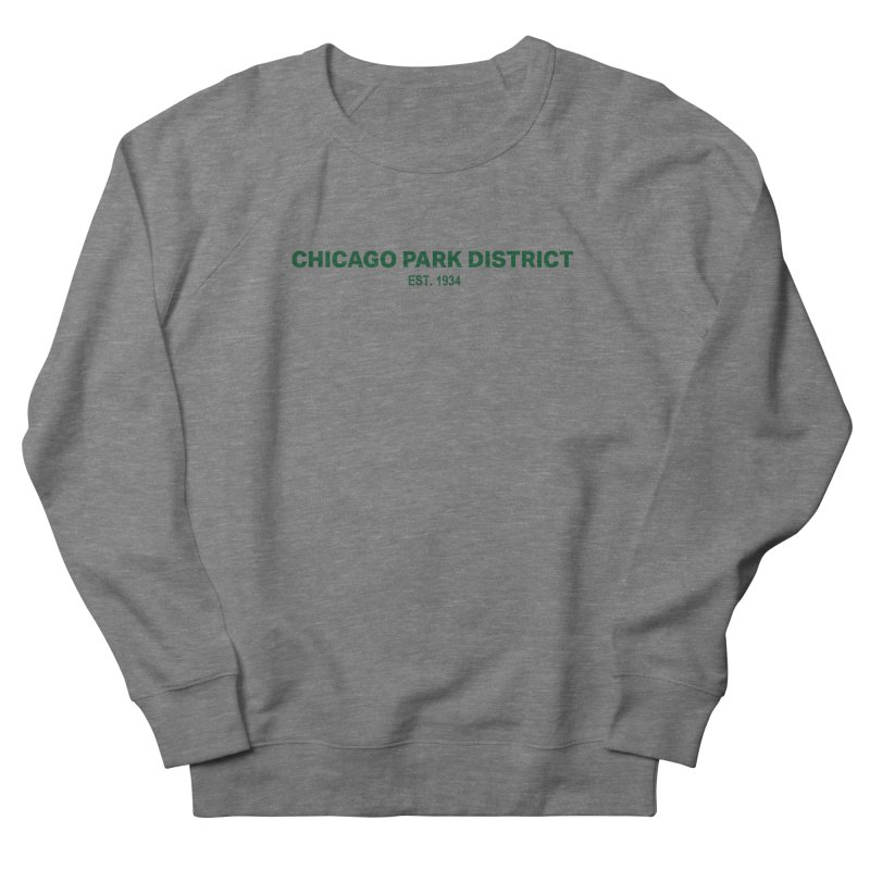 Chicago Park District Established - Green Men's French Terry Sweatshirt by chicago park district's Artist Shop