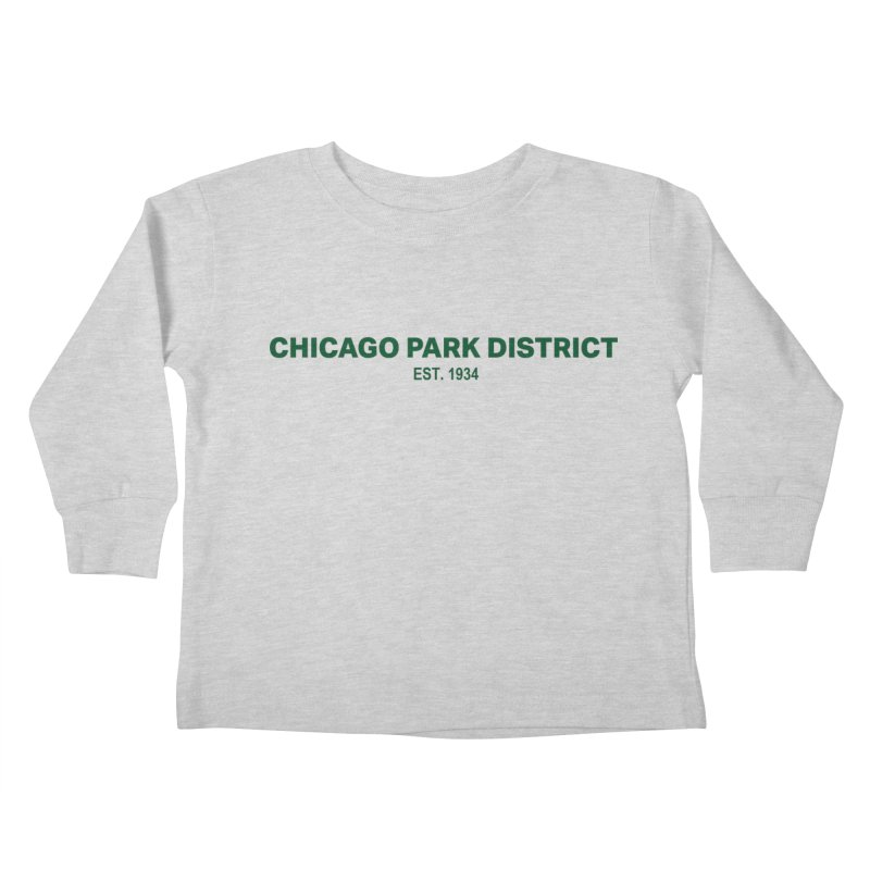 Chicago Park District Established - Green Kids Toddler Longsleeve T-Shirt by chicago park district's Artist Shop