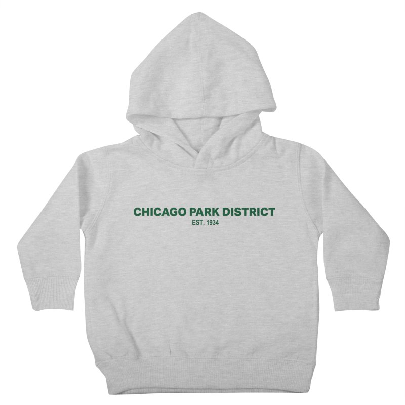 Chicago Park District Established - Green Kids Toddler Pullover Hoody by chicago park district's Artist Shop