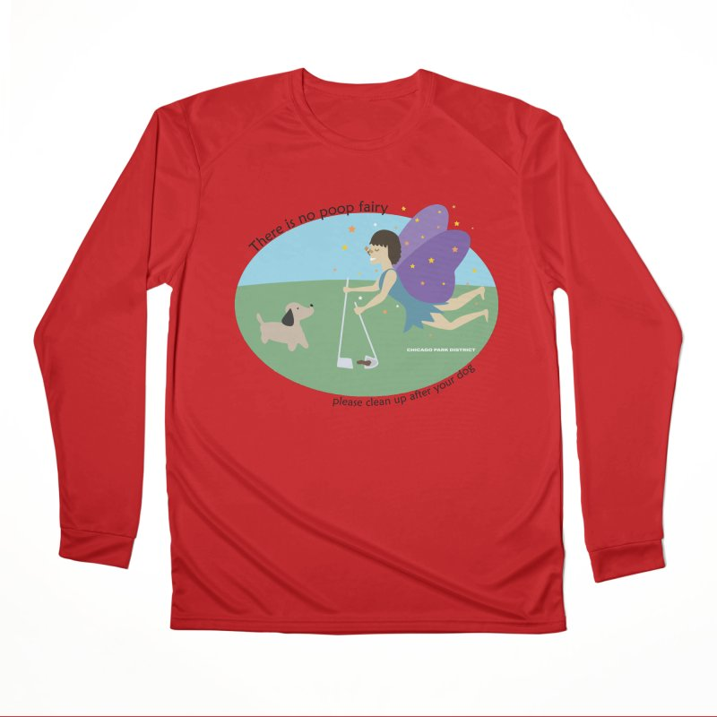 There Is No Poop Fairy Men's Performance Longsleeve T-Shirt by chicago park district's Artist Shop