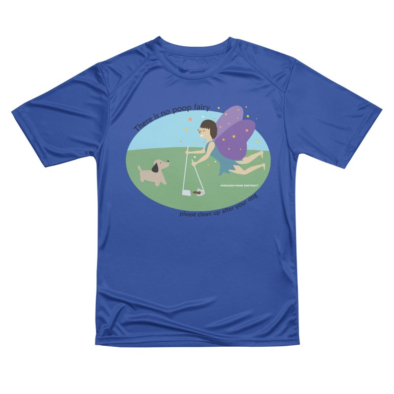 There Is No Poop Fairy Women's Performance Unisex T-Shirt by chicago park district's Artist Shop
