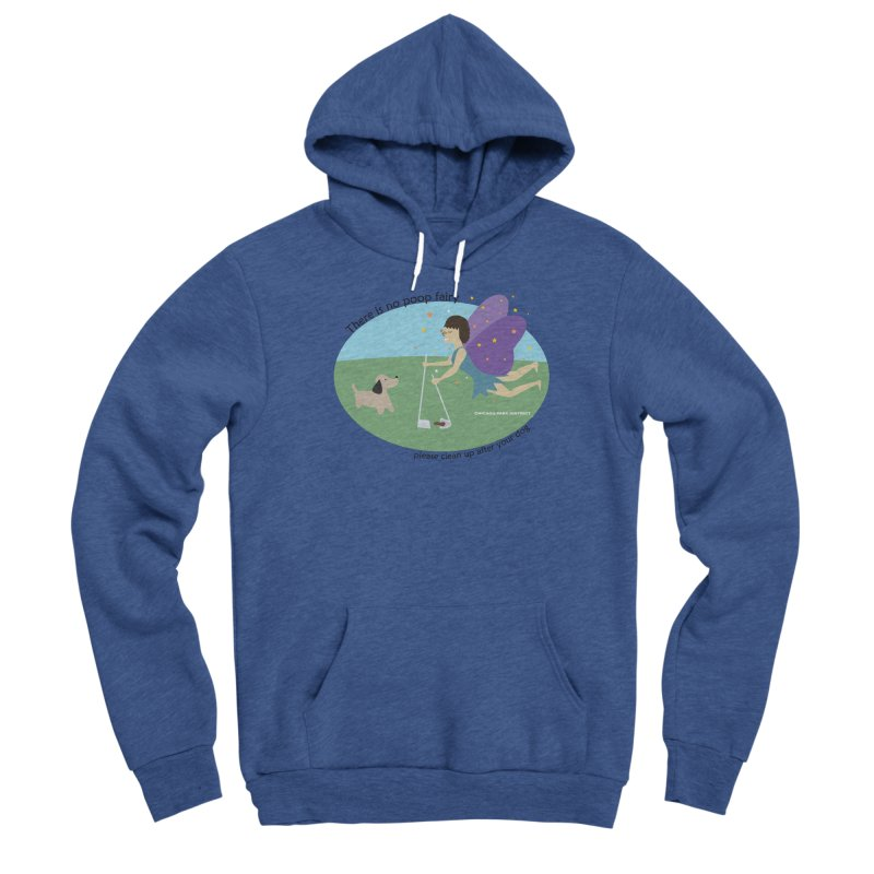 There Is No Poop Fairy Women's Sponge Fleece Pullover Hoody by chicago park district's Artist Shop