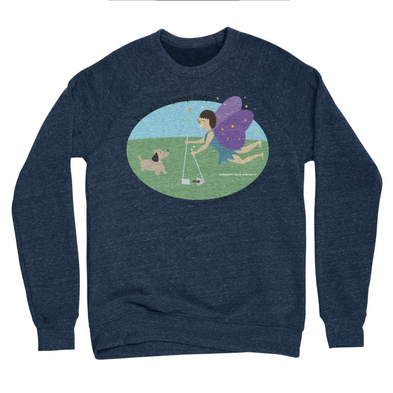 There Is No Poop Fairy Men's Sponge Fleece Sweatshirt by chicago park district's Artist Shop