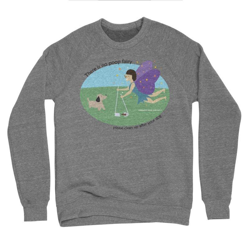 There Is No Poop Fairy Women's Sponge Fleece Sweatshirt by chicago park district's Artist Shop