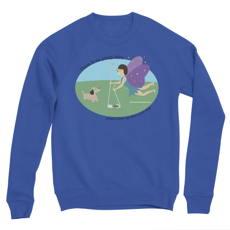 There Is No Poop Fairy Women's Sweatshirt by chicago park district's Artist Shop
