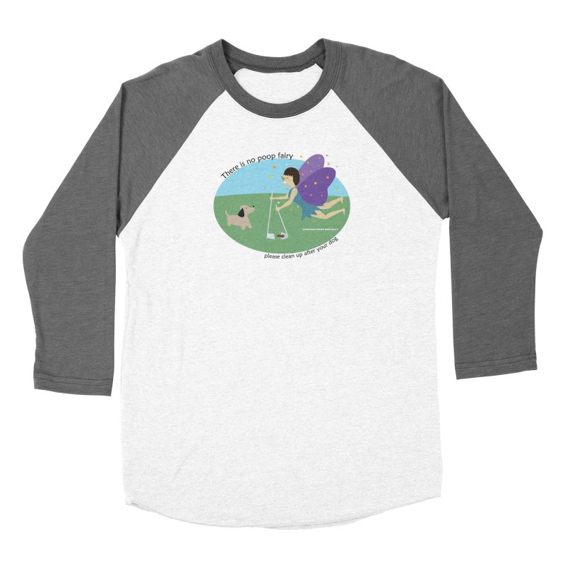 There Is No Poop Fairy Women's Baseball Triblend Longsleeve T-Shirt by chicago park district's Artist Shop