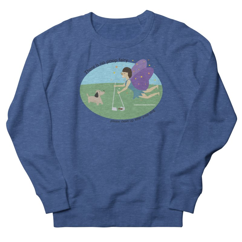 There Is No Poop Fairy Men's Sweatshirt by chicago park district's Artist Shop