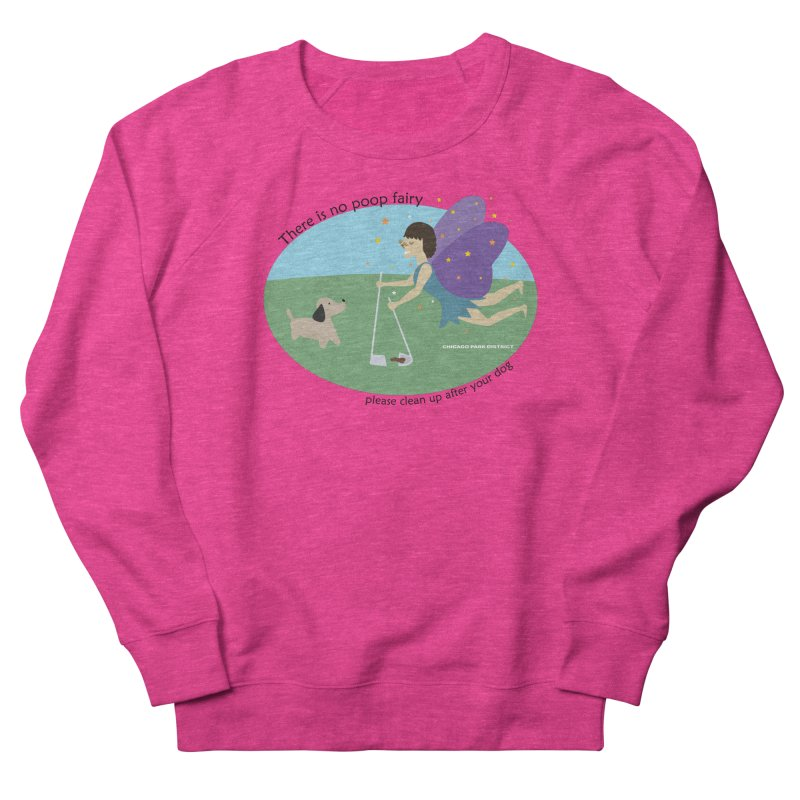 There Is No Poop Fairy Men's French Terry Sweatshirt by chicago park district's Artist Shop