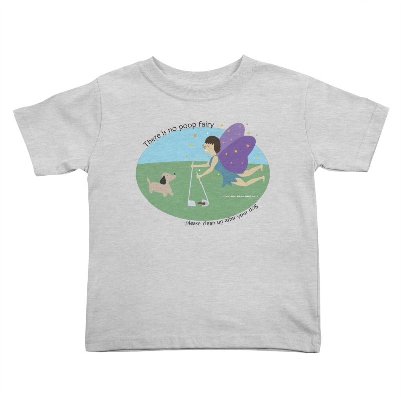 There Is No Poop Fairy Kids Toddler T-Shirt by chicago park district's Artist Shop