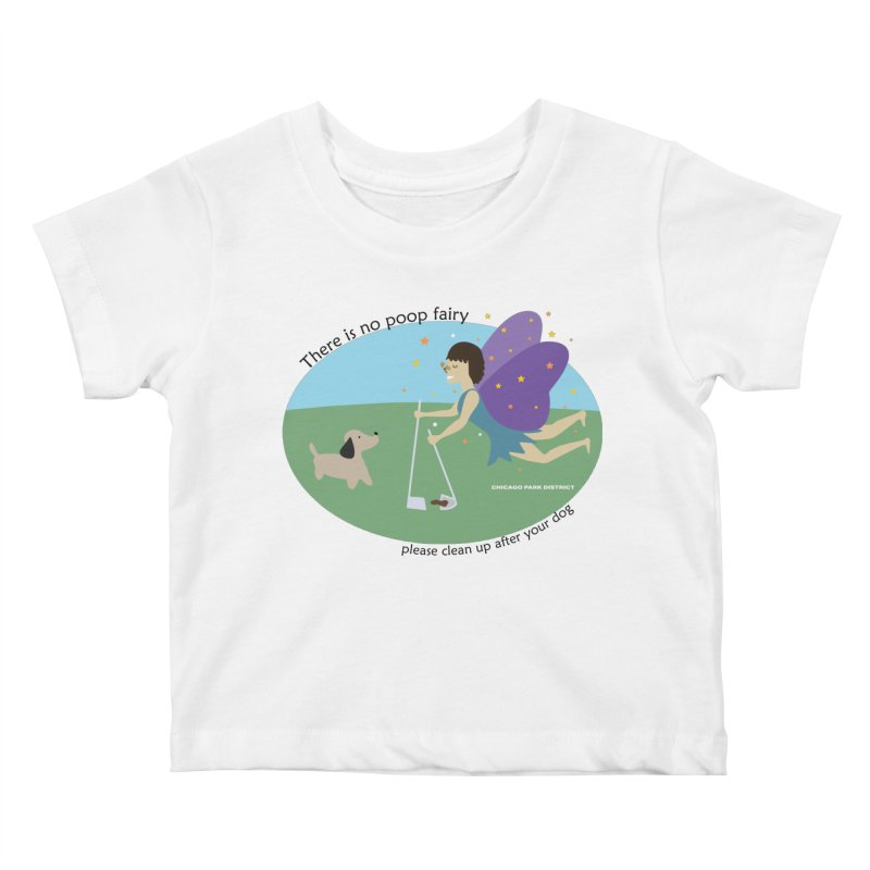 There Is No Poop Fairy Kids Baby T-Shirt by chicago park district's Artist Shop