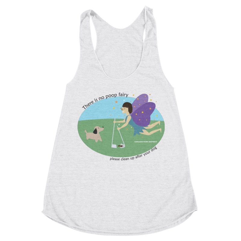 There Is No Poop Fairy Women's Racerback Triblend Tank by chicago park district's Artist Shop