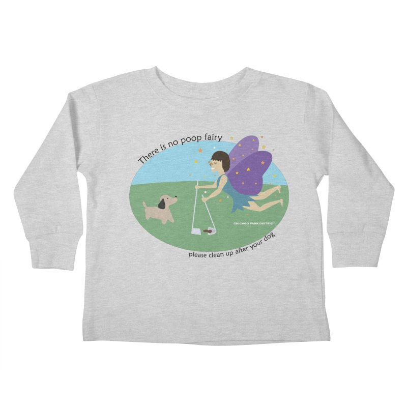 There Is No Poop Fairy Kids Toddler Longsleeve T-Shirt by chicago park district's Artist Shop