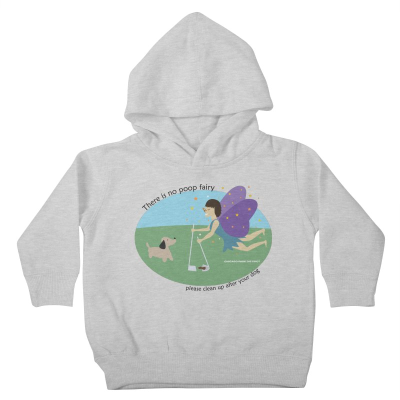 There Is No Poop Fairy Kids Toddler Pullover Hoody by chicago park district's Artist Shop