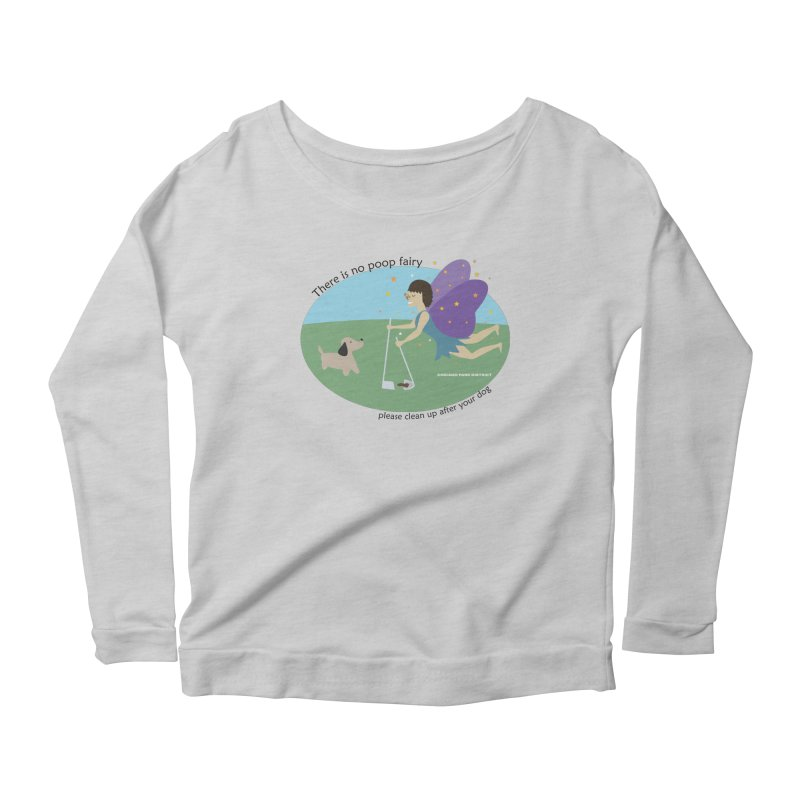 There Is No Poop Fairy Women's Scoop Neck Longsleeve T-Shirt by chicago park district's Artist Shop