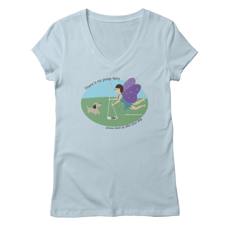 There Is No Poop Fairy Women's V-Neck by chicago park district's Artist Shop