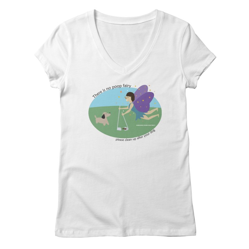 There Is No Poop Fairy Women's Regular V-Neck by chicago park district's Artist Shop