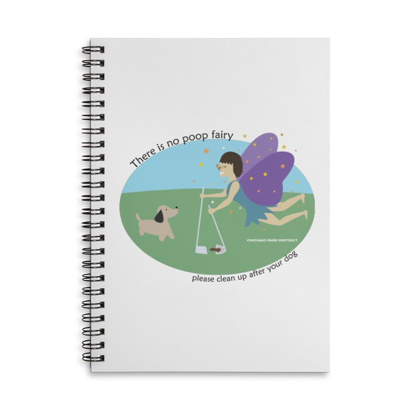 There Is No Poop Fairy Accessories Lined Spiral Notebook by chicago park district's Artist Shop