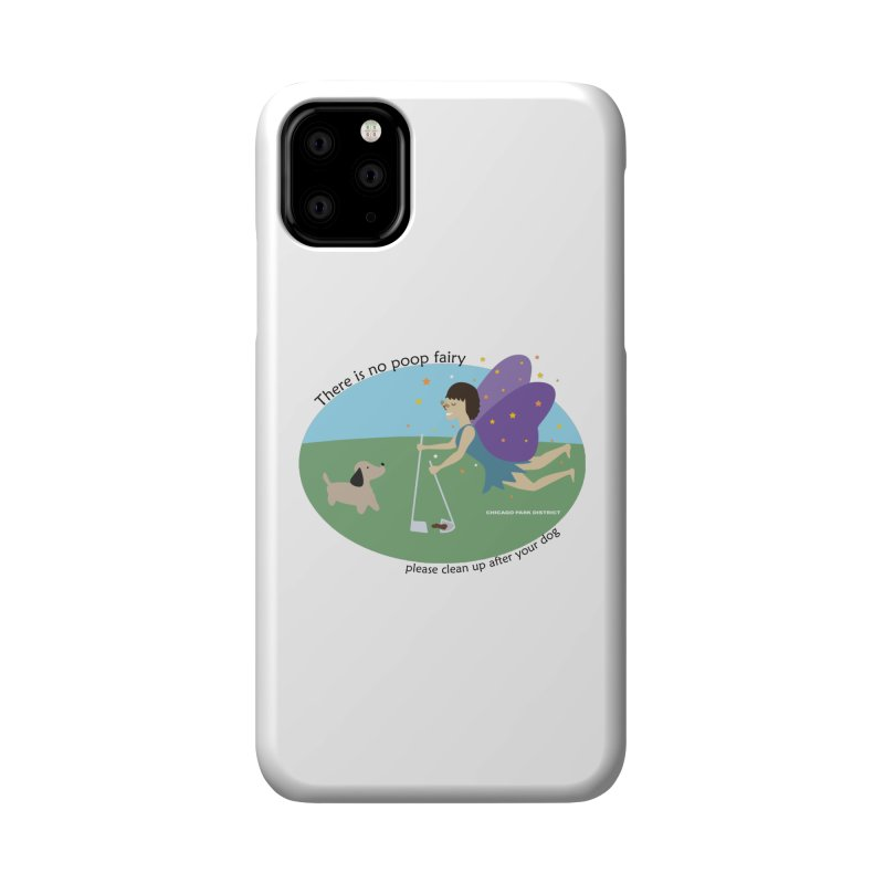 There Is No Poop Fairy Accessories Phone Case by chicago park district's Artist Shop