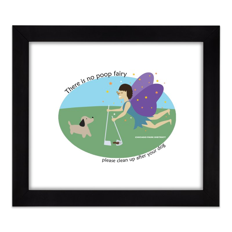 There Is No Poop Fairy Home Framed Fine Art Print by chicago park district's Artist Shop