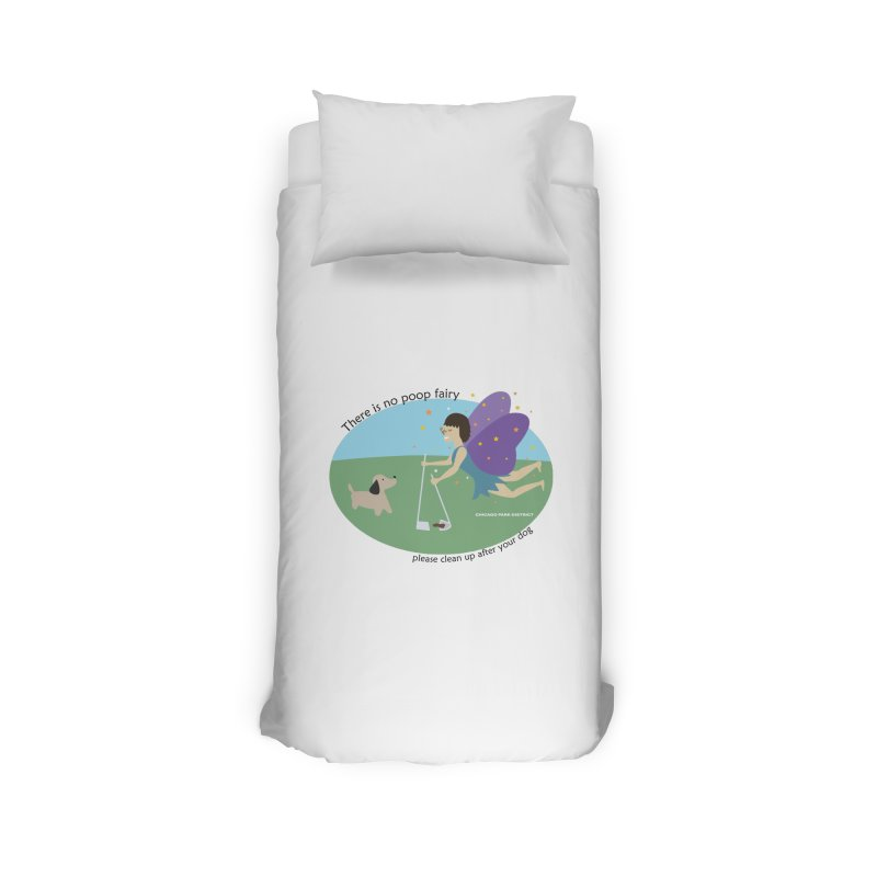 There Is No Poop Fairy Home Duvet by chicago park district's Artist Shop