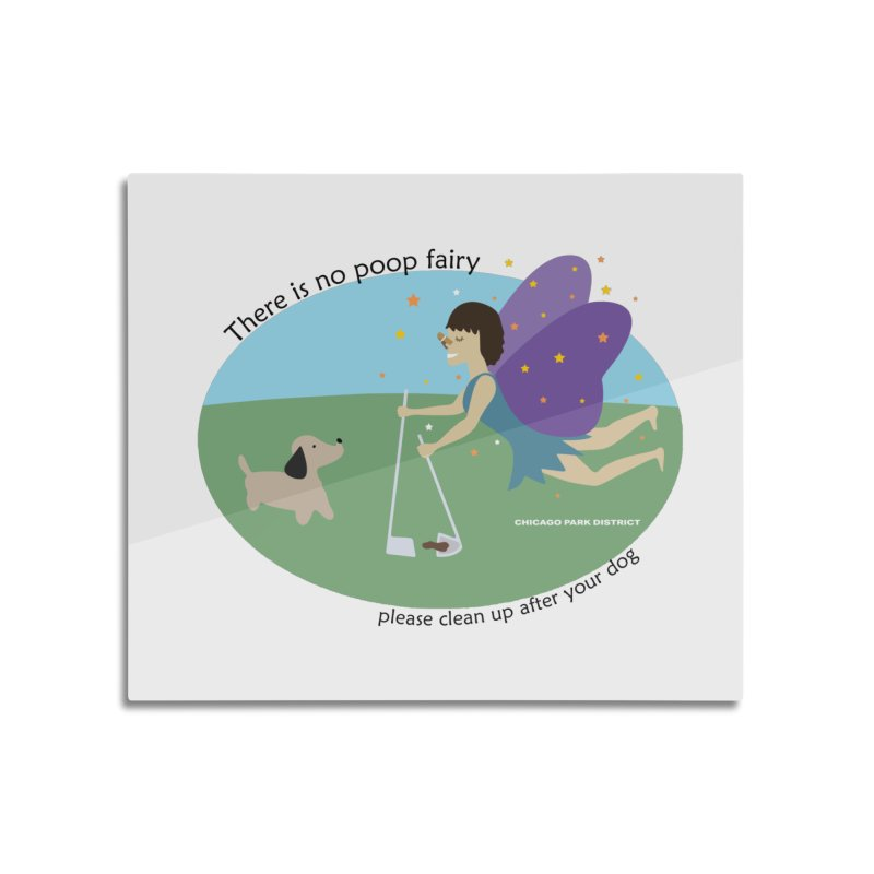 There Is No Poop Fairy Home Mounted Aluminum Print by chicago park district's Artist Shop