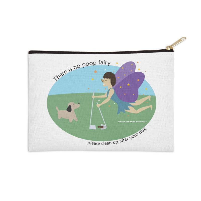 There Is No Poop Fairy Accessories Zip Pouch by chicago park district's Artist Shop