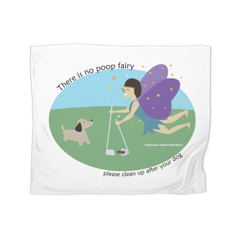 There Is No Poop Fairy Home Fleece Blanket Blanket by chicago park district's Artist Shop
