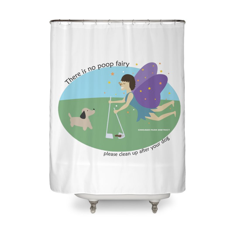 There Is No Poop Fairy Home Shower Curtain by chicago park district's Artist Shop