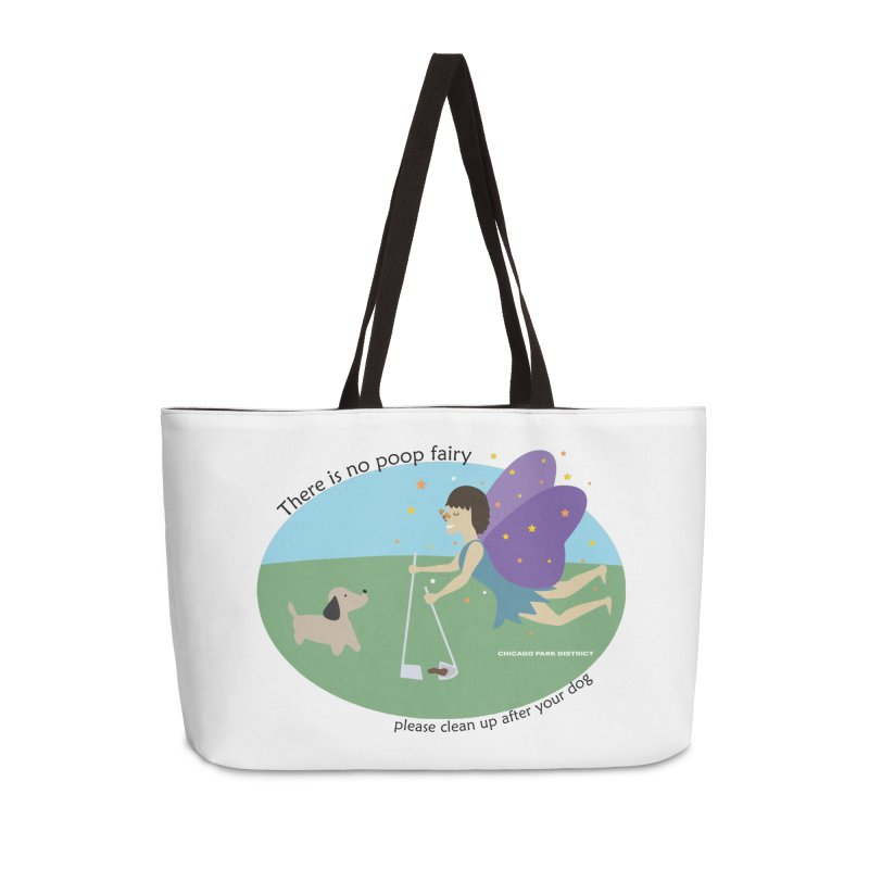 There Is No Poop Fairy Accessories Weekender Bag Bag by chicago park district's Artist Shop