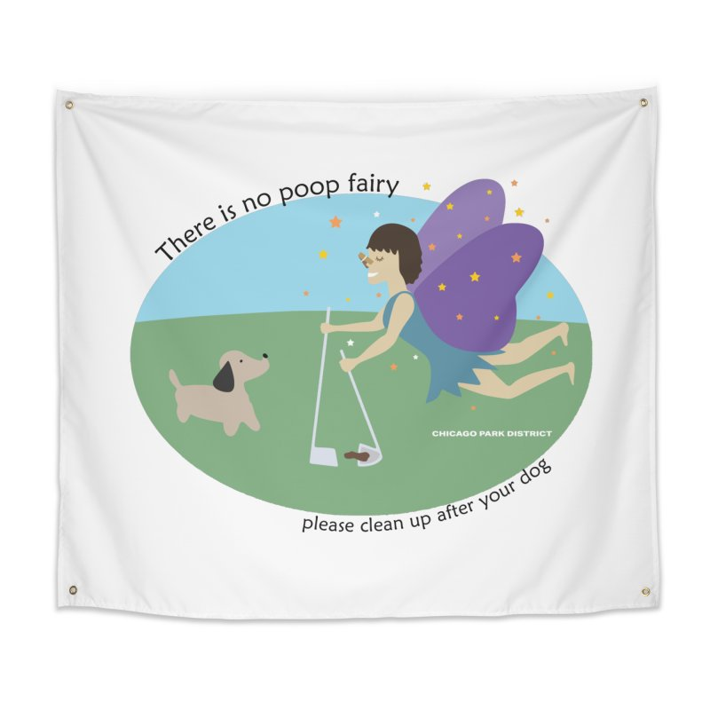 There Is No Poop Fairy Home Tapestry by chicago park district's Artist Shop