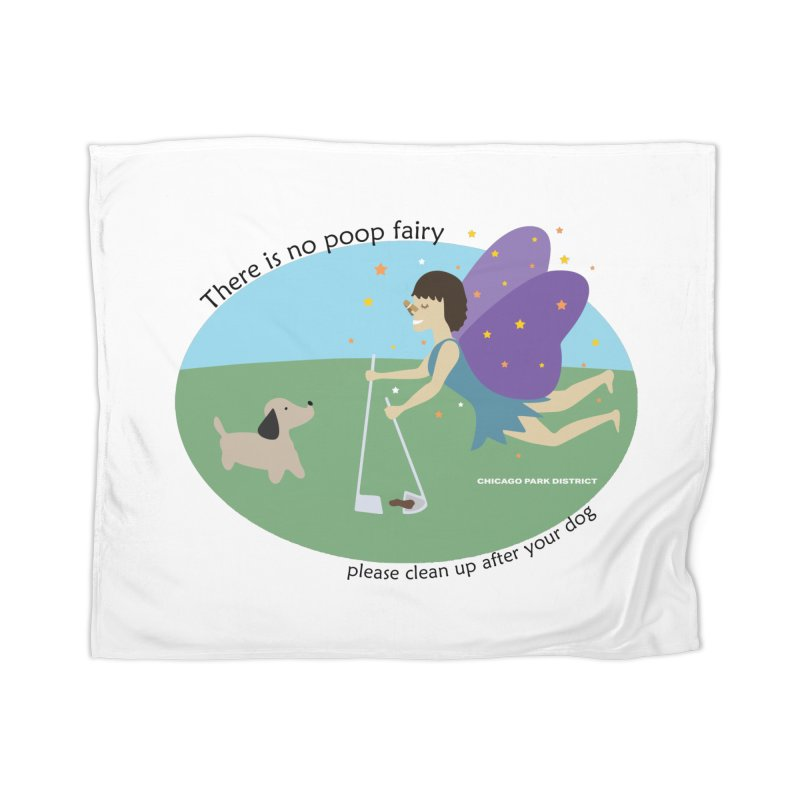 There Is No Poop Fairy Home Blanket by chicago park district's Artist Shop