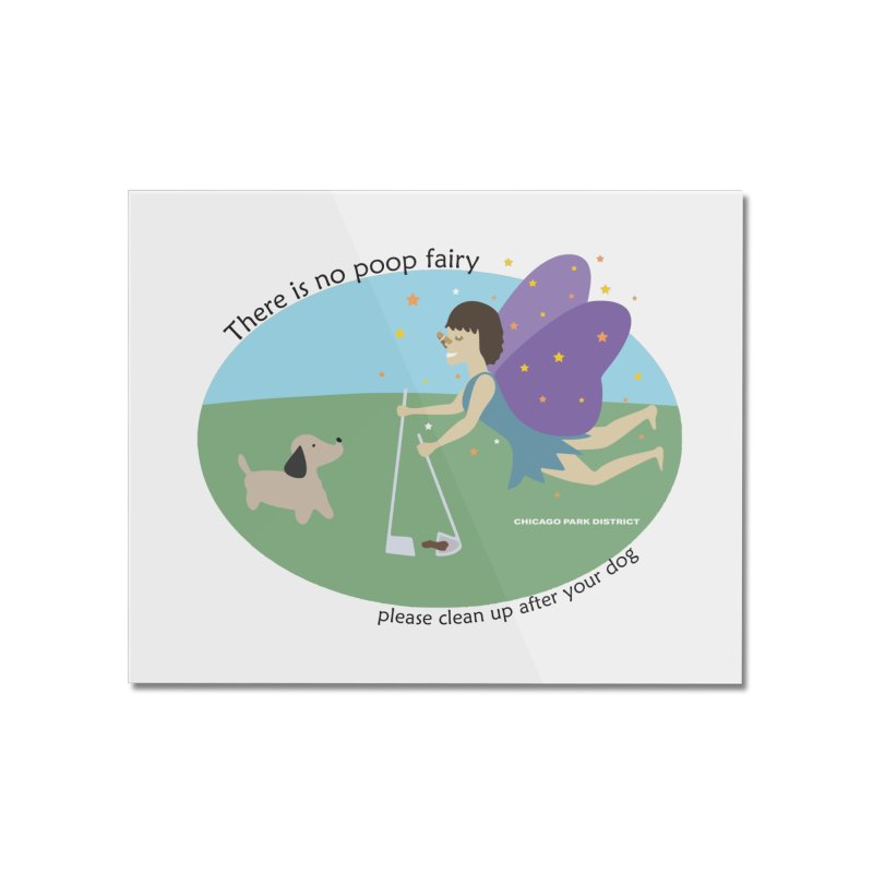 There Is No Poop Fairy Home Mounted Acrylic Print by chicago park district's Artist Shop