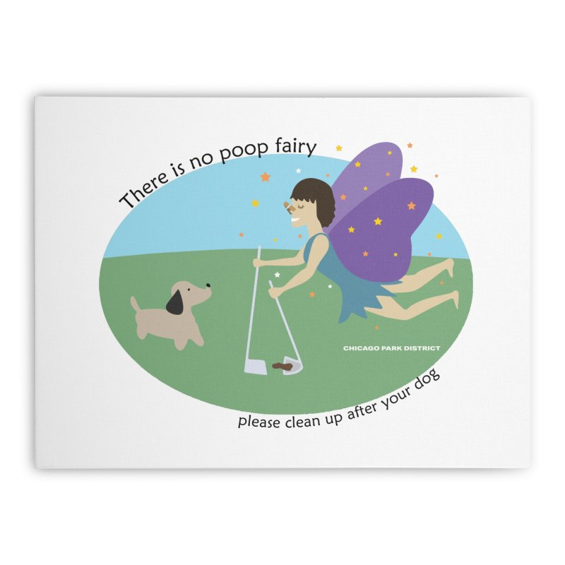There Is No Poop Fairy Home Stretched Canvas by chicago park district's Artist Shop