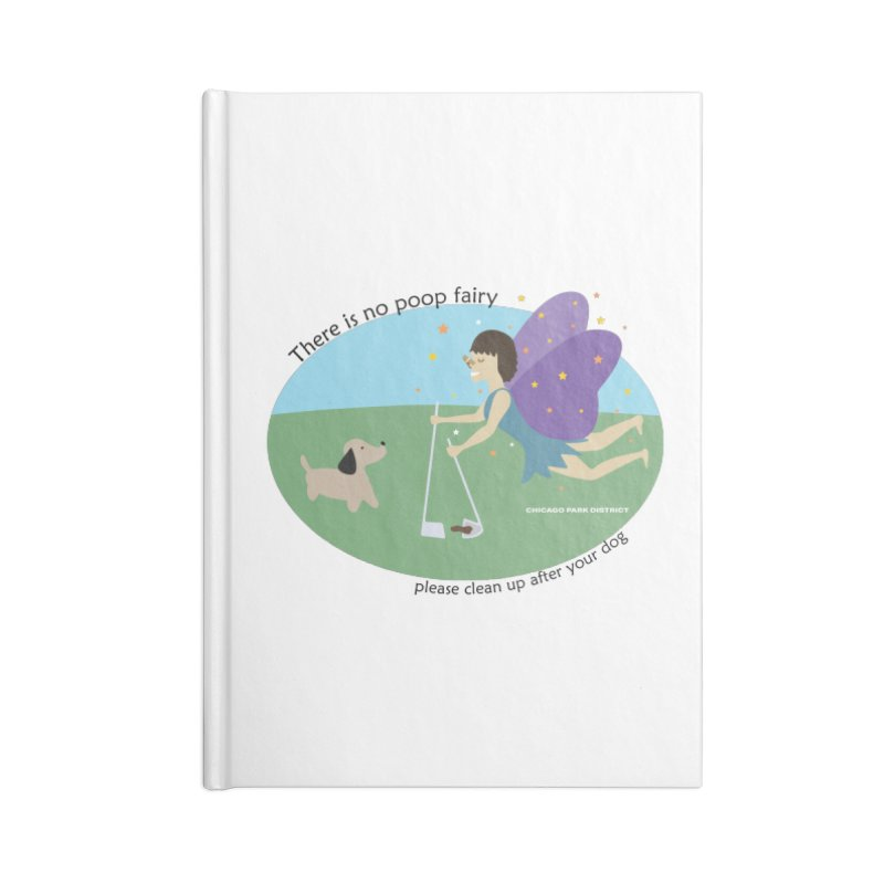 There Is No Poop Fairy Accessories Lined Journal Notebook by chicago park district's Artist Shop