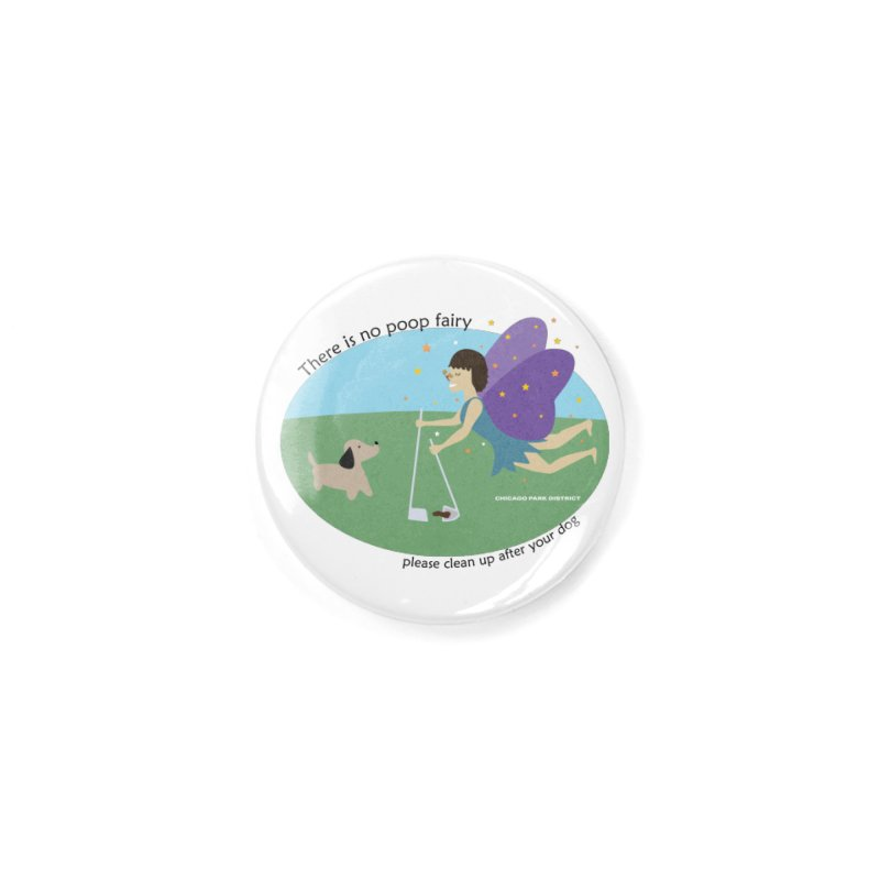 There Is No Poop Fairy Accessories Button by chicago park district's Artist Shop