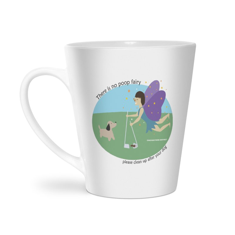 There Is No Poop Fairy Accessories Latte Mug by chicago park district's Artist Shop